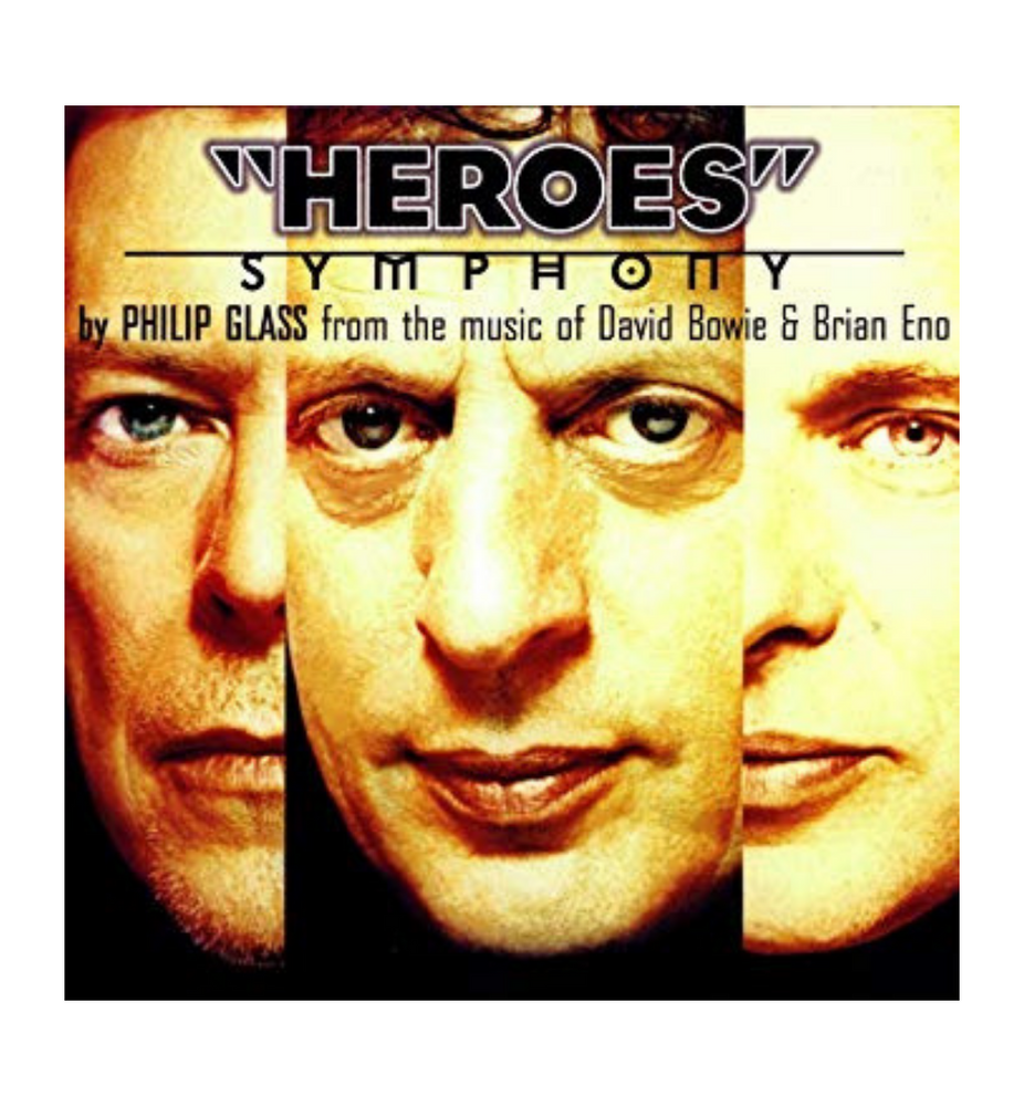 "Philip Glass: From The Music Of David Bowie & Brian Eno ""Heroes"" Symphony"