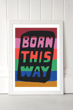 Born This Way Print
