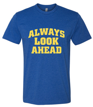 Always Look Ahead T-shirt.