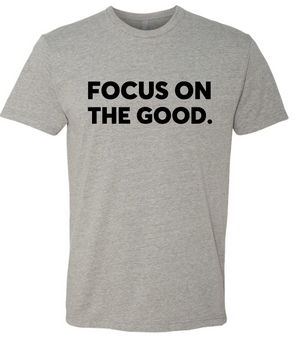 Focus On The Good T-shirt
