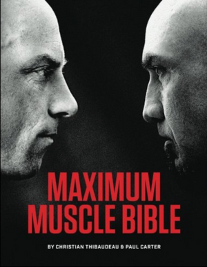 Maximum Muscle Bible by Christian Thibaudeau and Paul Carter