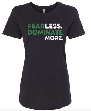 Women's Fear LESS Dominate MORE T-shirt