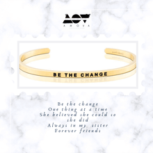 Load image into Gallery viewer, BE THE CHANGE Bangle