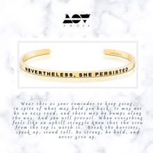 Load image into Gallery viewer, NEVERTHELESS, SHE PERSISTED Bangle