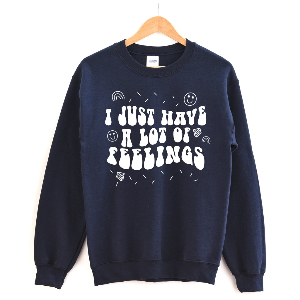 I Just Have A Lot Of Feelings Sweater - pinksundays