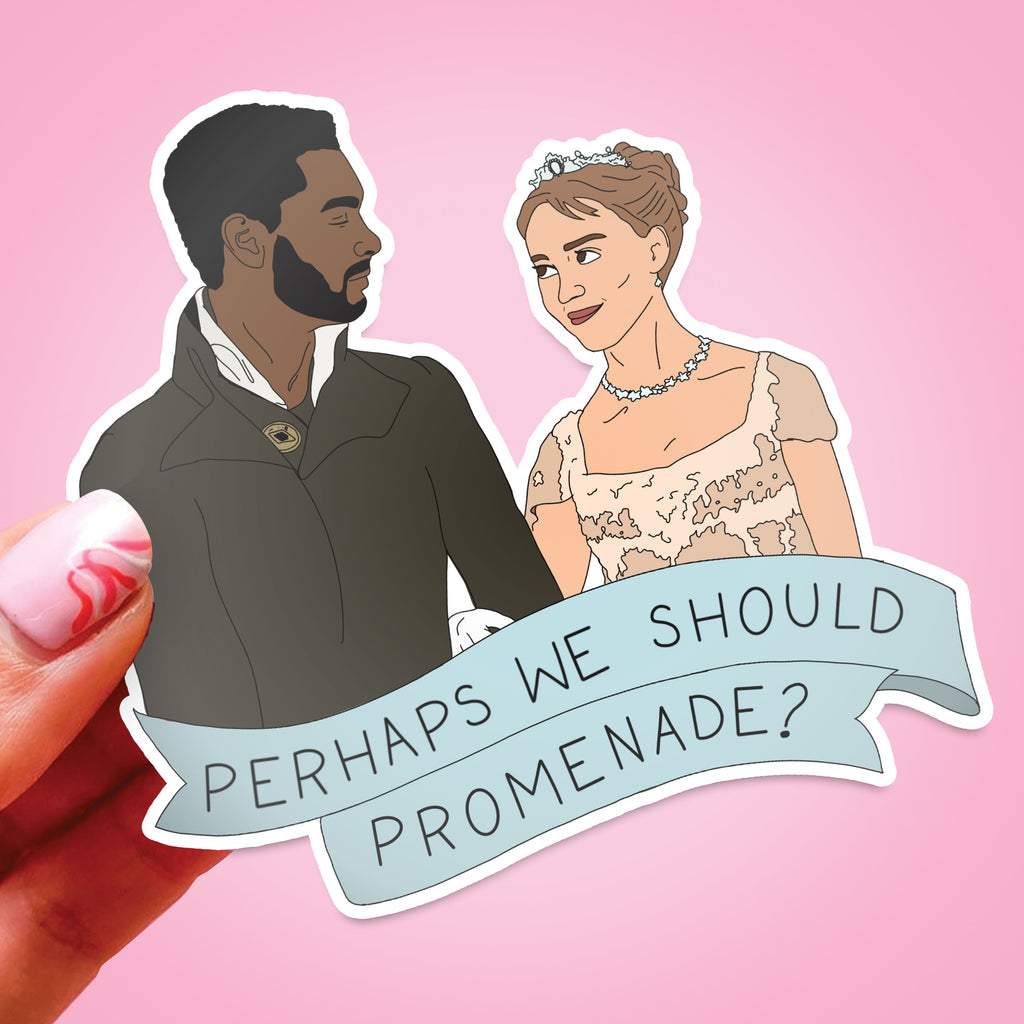 Perhaps We Should Promenade Sticker