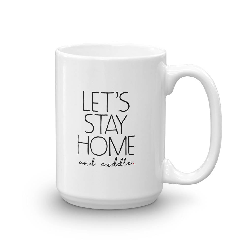 Let's Stay Home & Cuddle Mug - pinksundays
