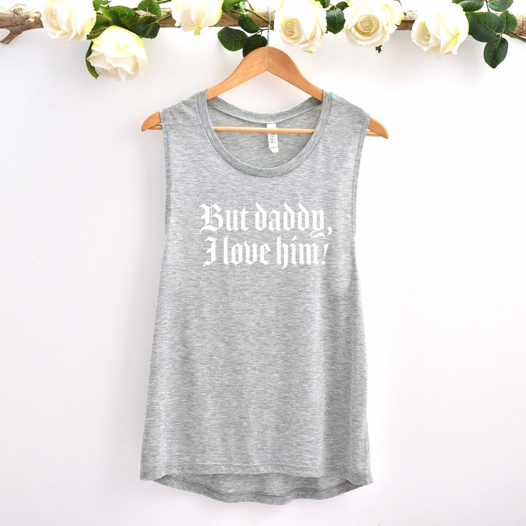 But Daddy I Love Him Muscle Tee - pinksundays