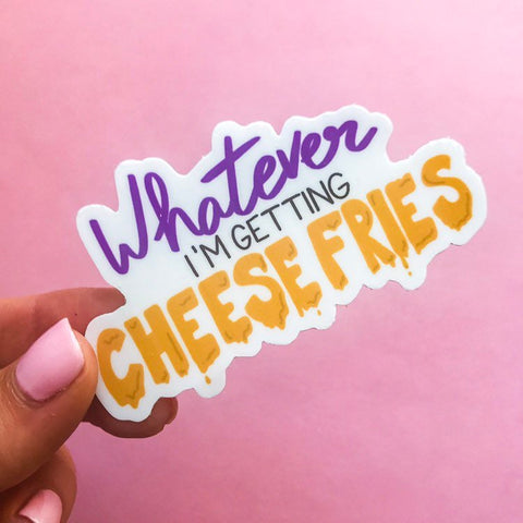 Whatever I'm Getting Cheese Fries Sticker, mean girls stickers, mean girls, mean girls quotes, sticker pack, stickers, stickers laptop, gift