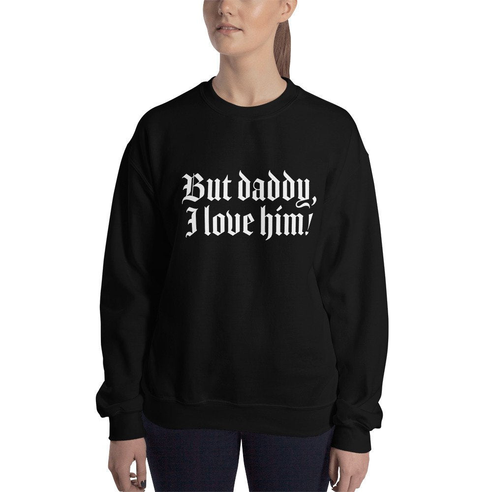 but daddy i love him, sweatshirt, sweatshirt unisex, disney sweatshirt, disney princess, disney princess gifts, gift valentines day, for her
