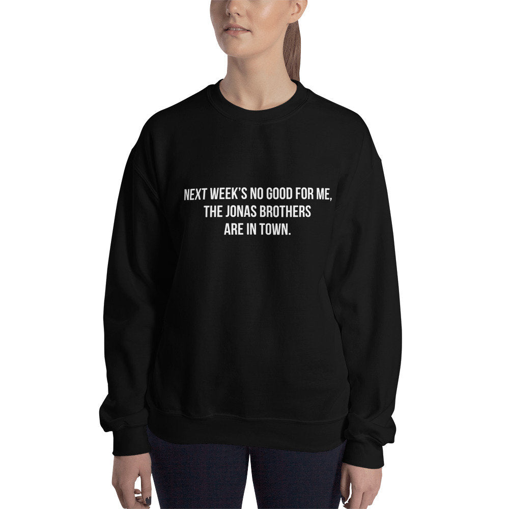 Jonas Brothers sweater, next weeks not good for me the jonas brothers are in town, jonas brothers fan gift, the hangover quotes, movie quote