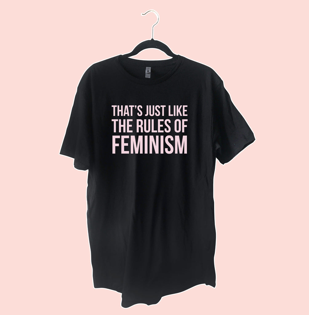 That's Just Like The Rules Of Feminism Oversized T-Shirt Dress - pinksundays