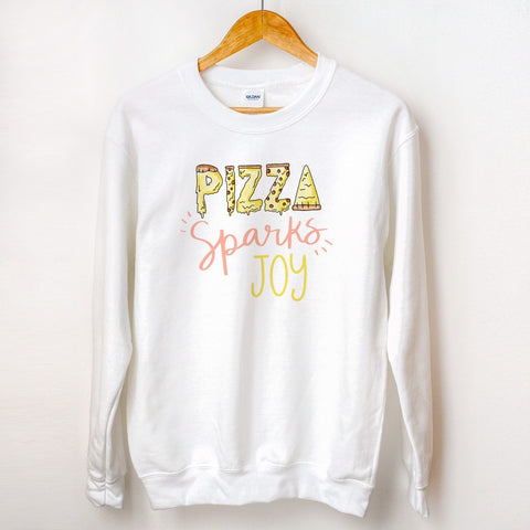 Pizza Sparks Joy Sweatshirt, graphic sweater, marie kondo sweater, foodie sweater, unisex fit, foodie gift, pizza top, birthday gift, funny
