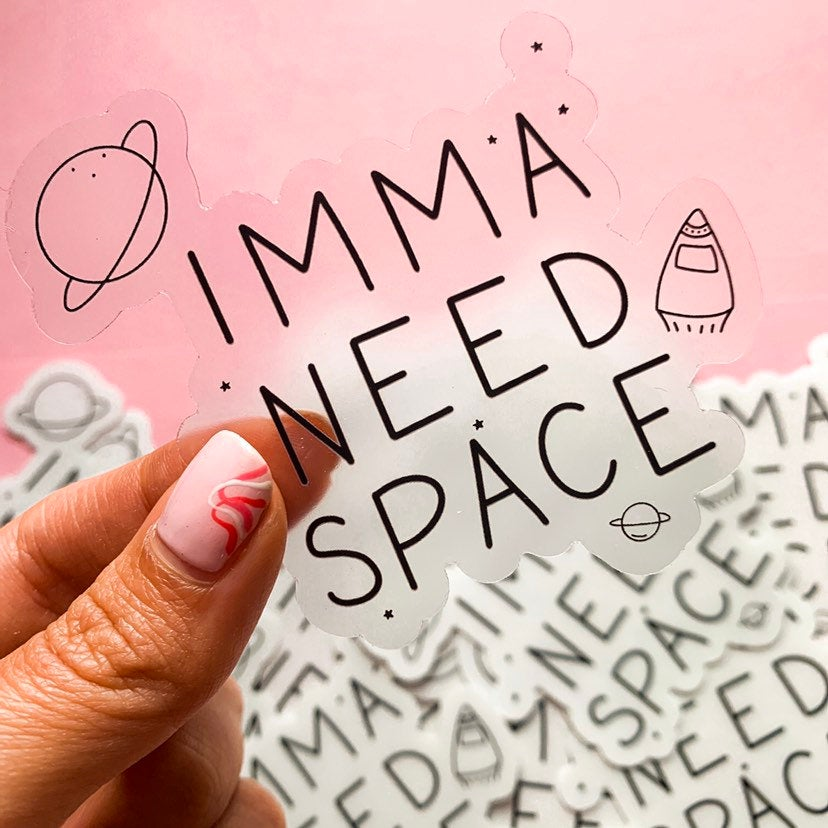 Imma Need Space Clear Sticker, NASA Sticker, see through sticker, minimalist, space sticker, laptop decor, laptop sticker, gift idea, ariana