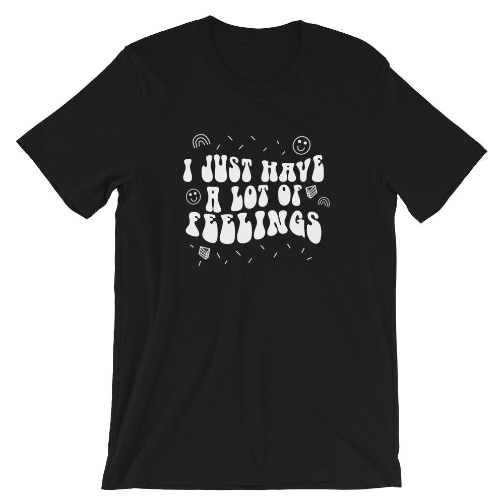 I Just Have A Lot Of Feelings Graphic Tee - pinksundays