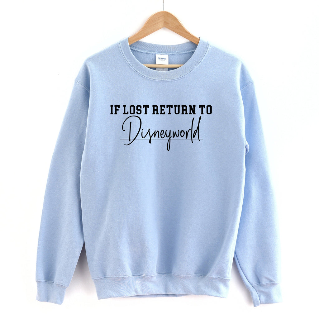 If Lost Return To Disneyworld Sweater, Graphic Sweater, disneyworld crewneck, disney sweater, birthday gift, disney fan gift, travel sweater