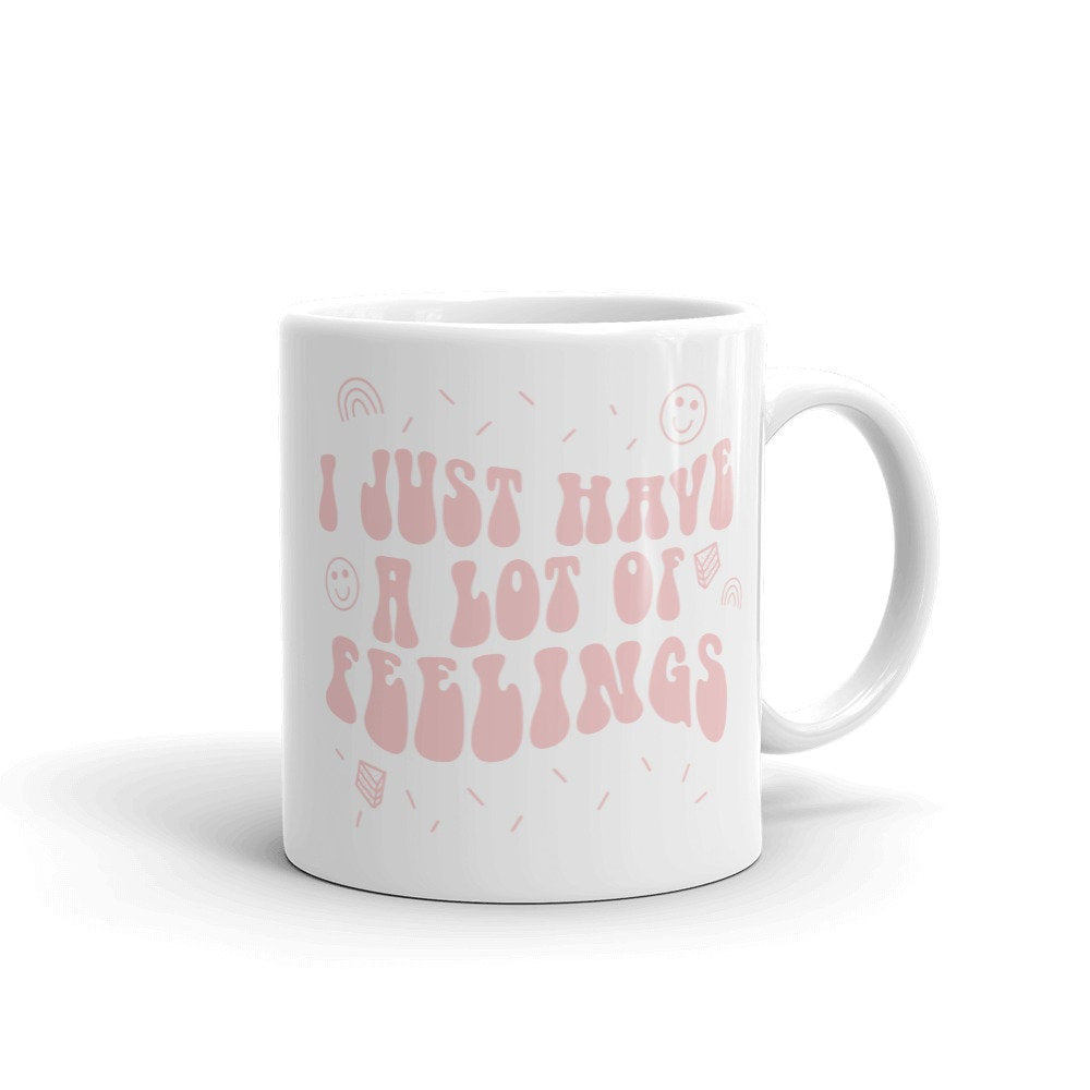 I Just Have A Lot Of Feelings Mug, mean girls mug, movie quote mug, pop culture, birthday gift idea, millennial, millennial pink, fun mugs