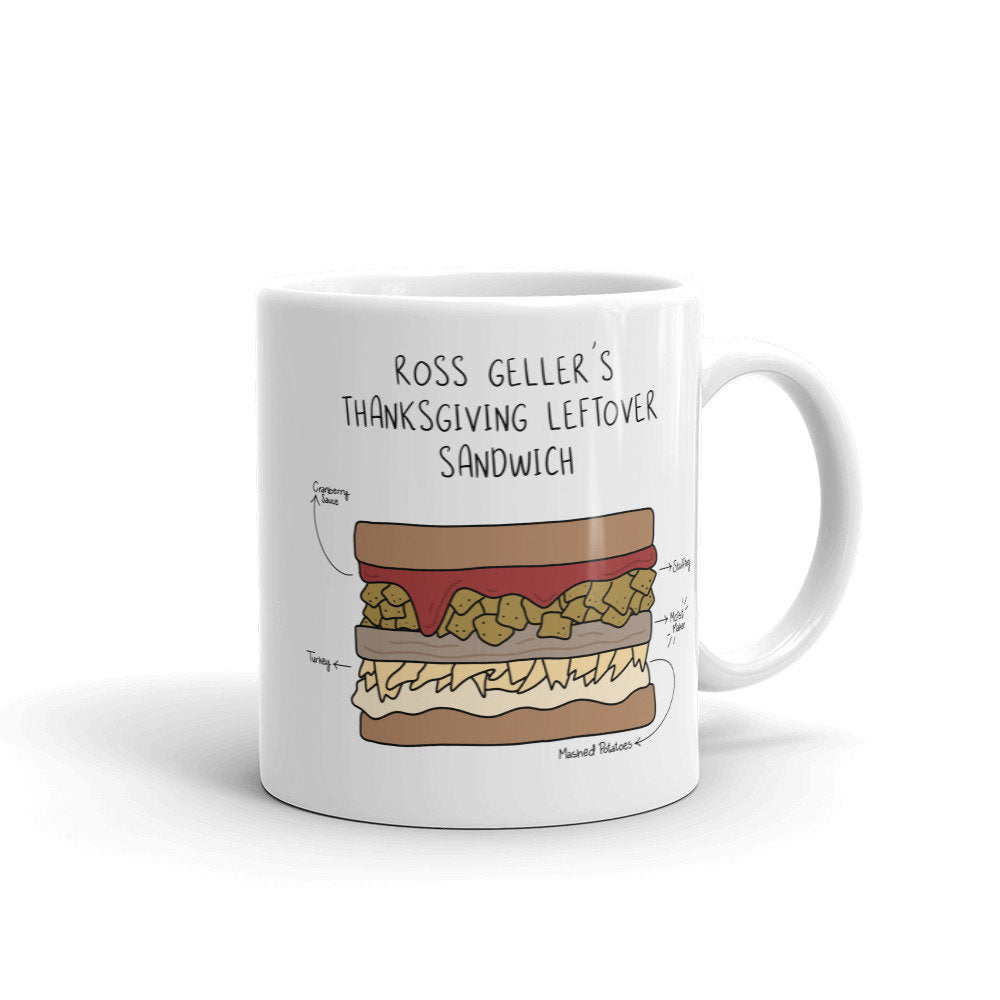 Ross Geller's Thanksgiving Leftover Sandwich Coffee Mug, friends thanksgiving mug, friends mug, holiday mugs, pop culture mug, gift idea