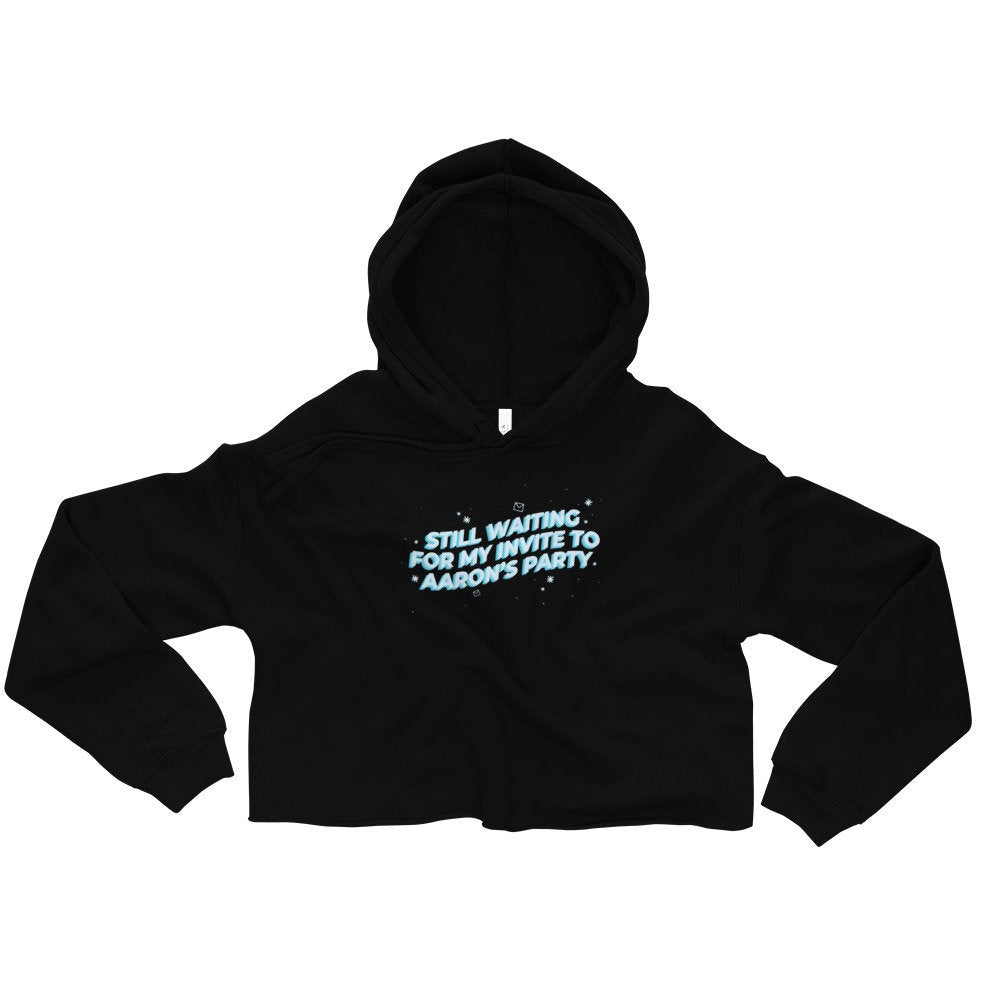 Still Waiting For My Invite To Aaron's Party Cropped Hoodie, womens fleece lined cropped hoodie, aarons party, 90s kid holiday sweater, gift