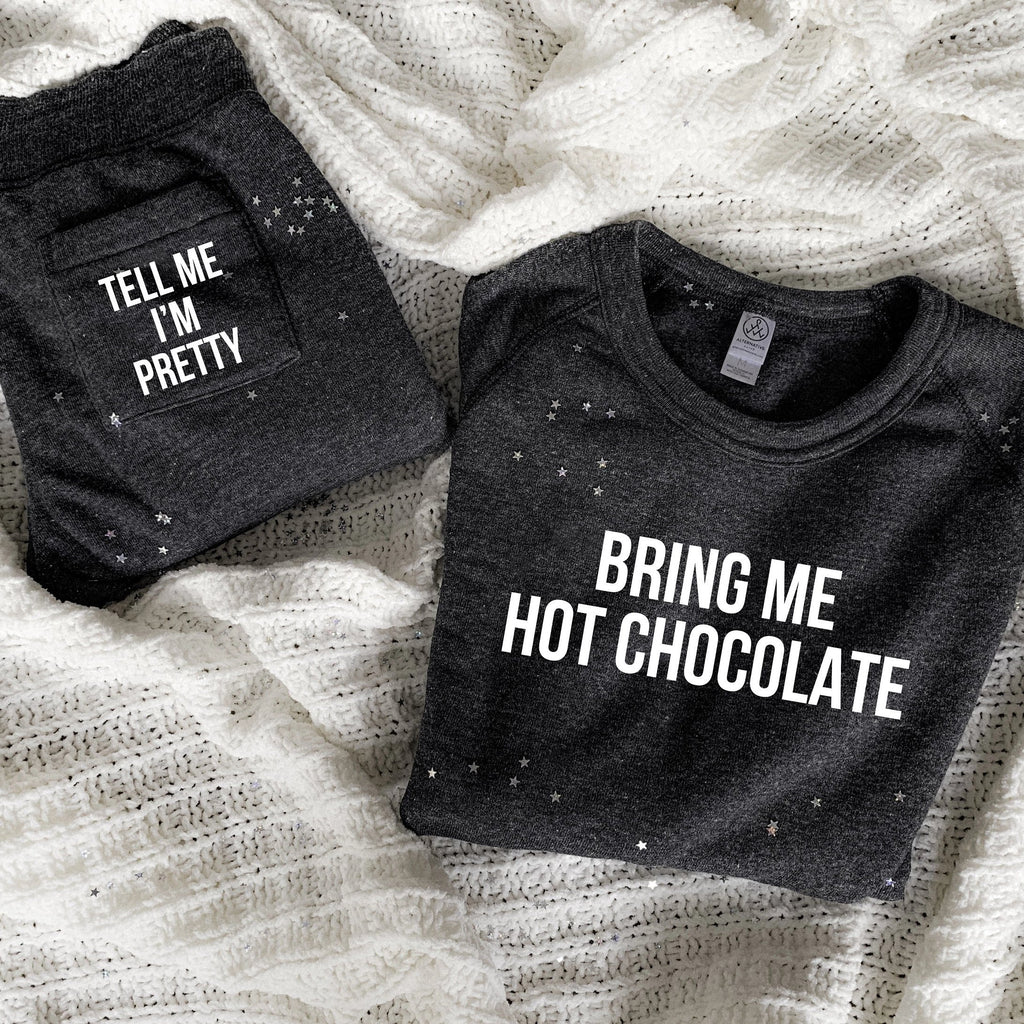 Bring Me Hot Chocolate Luxe Sweatshirt and Jogger Set, Tell Me I'm Pretty Joggers, holiday sleep set, lounge set, holiday gift bundle, gift