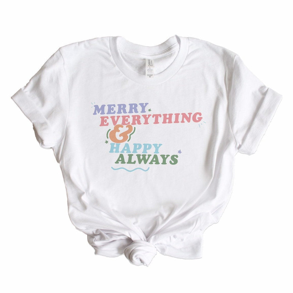 Merry Everything and Happy Always Graphic Tee, holiday tshirt, neutral holiday shirt, positive vibes tshirt, holiday gift, secret santa gift