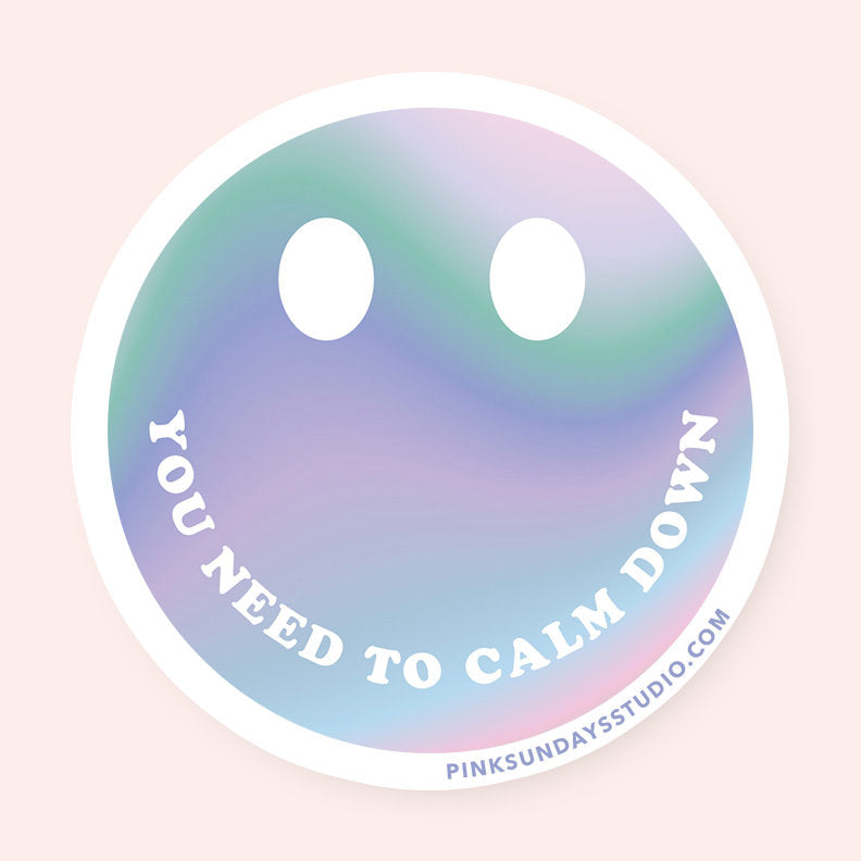 You Need To Calm Down Sticker, laptop sticker, circle sticker, calm down, vsco girl, holographic, rainbow sticker, water bottle sticker