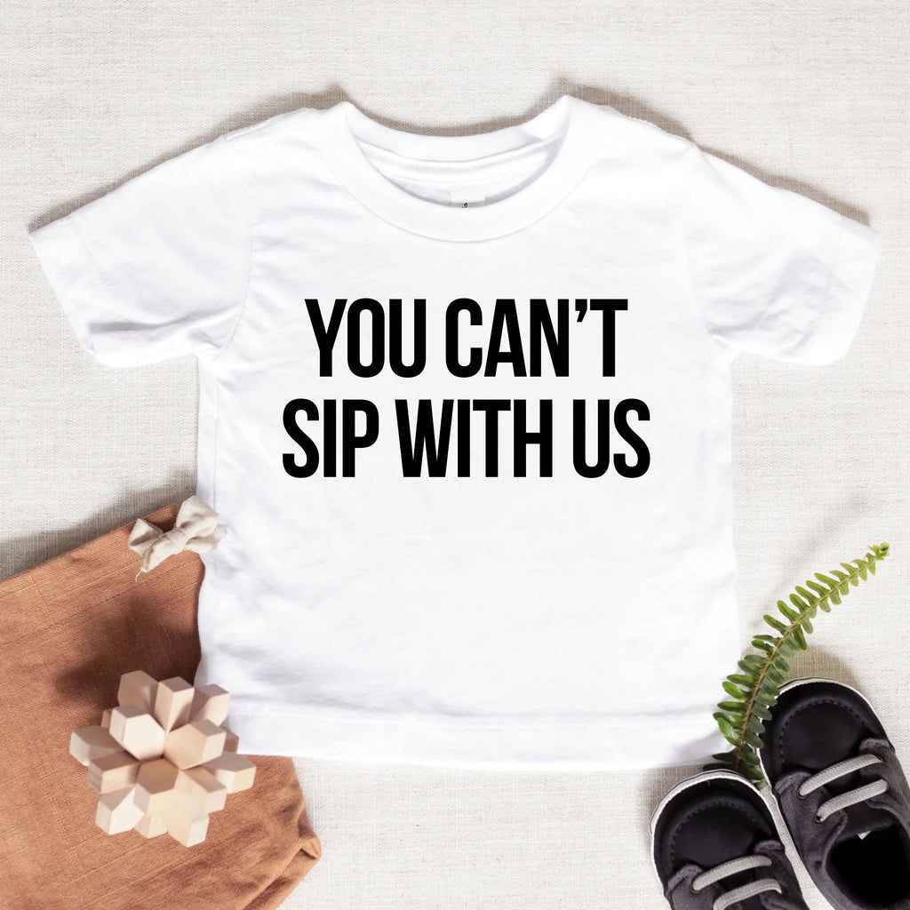 You Can't Sip With Us Baby Graphic Tee - pinksundays