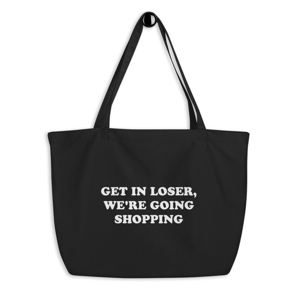 Get In Loser, We're Going Shopping Tote Bag - pinksundays