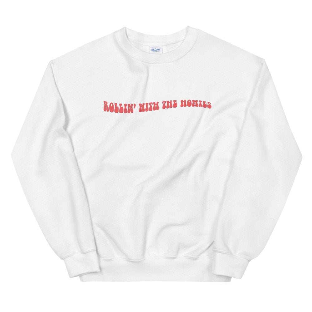 Rollin' With The Homies Sweater - pinksundays