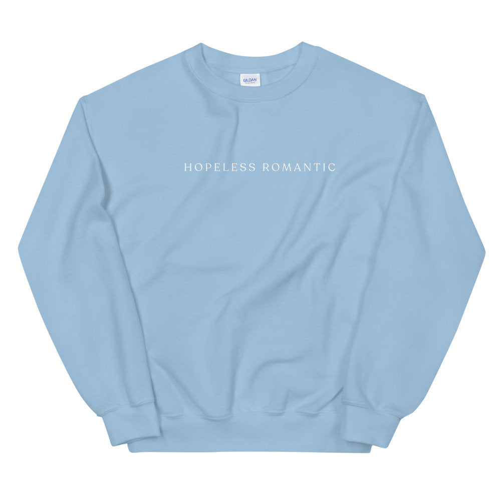 Hopeless Romantic Sweatshirt, baby blue minimalist sweatshirt, unisex fit, tumblr style, valentines sweater, gift idea, valentines outfit