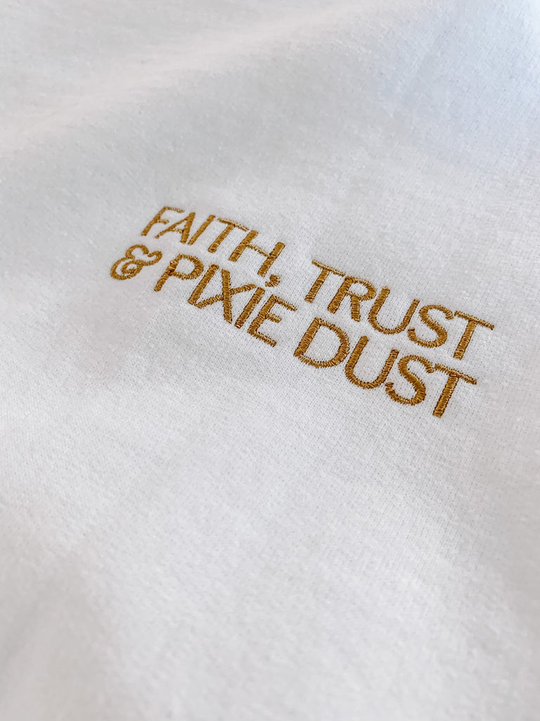 Faith Trust and Pixie Dust Embroidered Sweatshirt, embroidered crewneck, disney crew, park crewneck, peter pan, fairytale sweatshirt, gold
