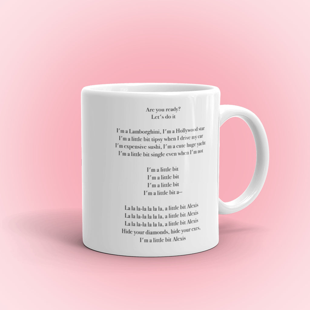A Little Bit Alexis Lyrics Mug, schitts, alexis rose mug, coffee lover gift, pop culture mugs, gift idea, gift for her, gift for him, coffee