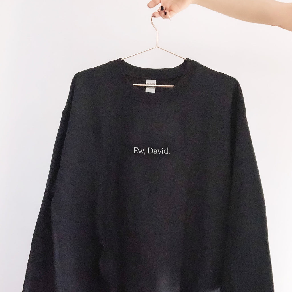 Ew David Embroidered Sweatshirt, ew david sweater, ew david crewneck, david rose, alexis rose, pop culture funny sweatshirt, minimalist crew