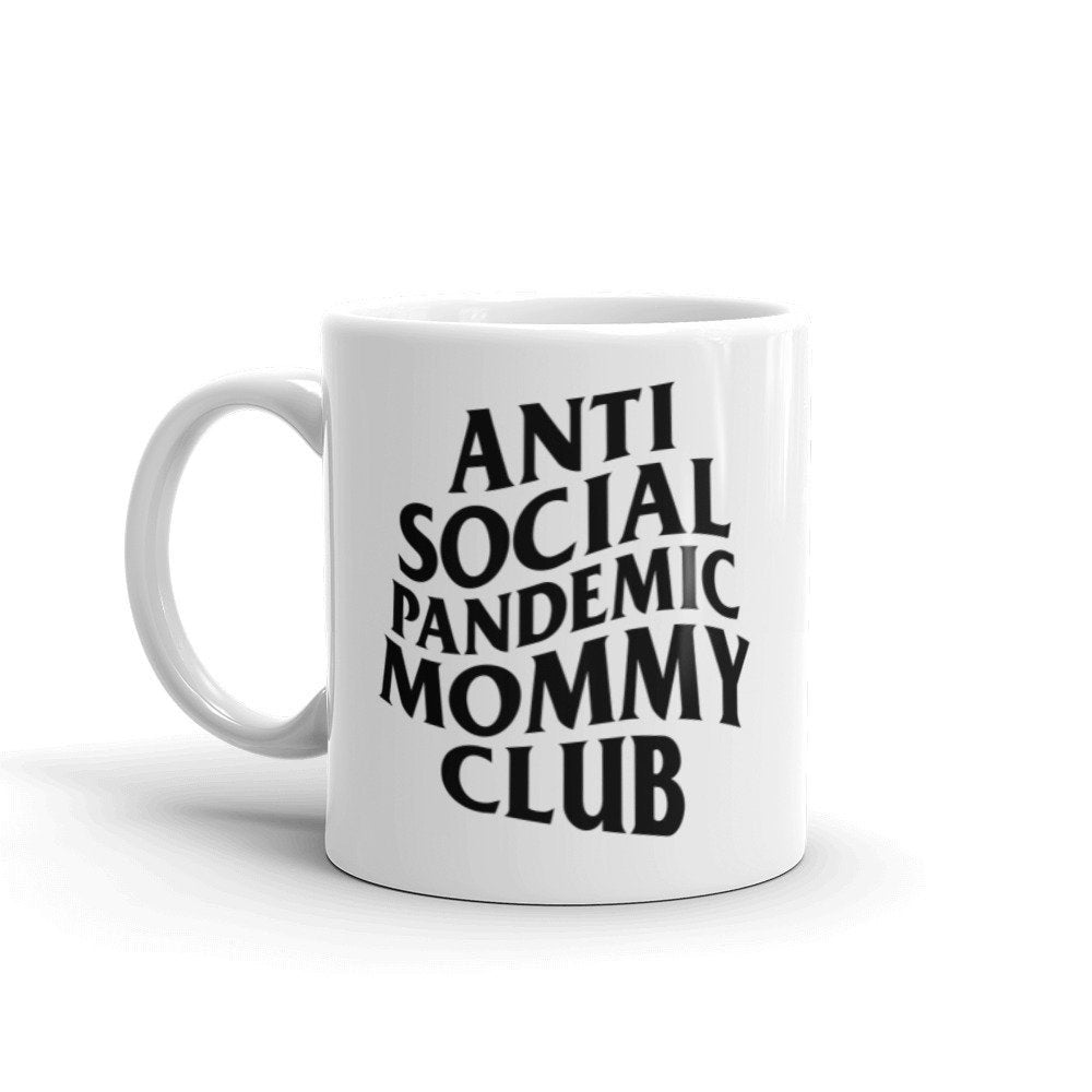 Anti Social Pandemic Mommy Club Mug, new mom coffee mug, quarantine mom, funny mothers day gift, funny covid mom gift, mom coffee mug, gift