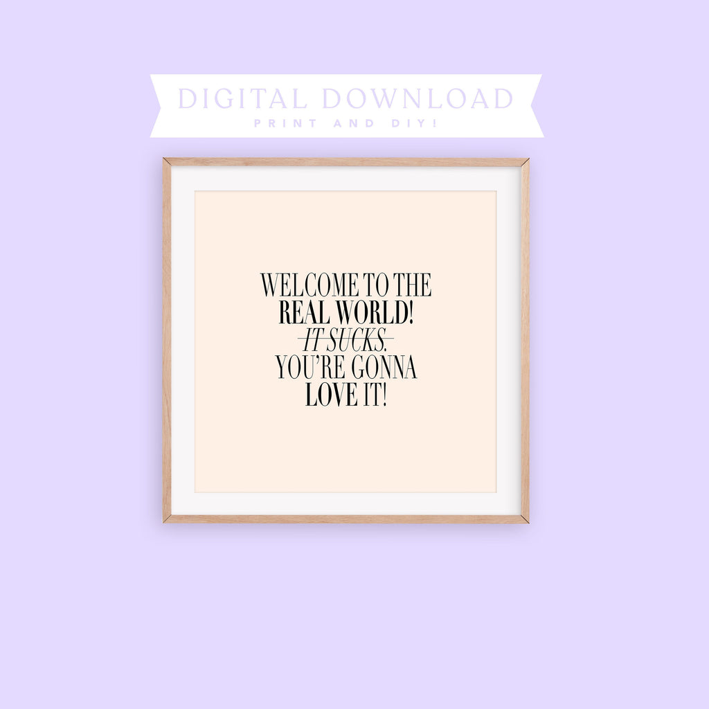 welcome to the real world quote digital art print, downloadable print, tv show quotes, friends art print, gallery wall quote print, DIY