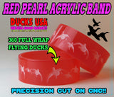 BANDS - 360 FLYING MALLARDS RED ACRYLIC Laser Engraved  LIST 1-BAND