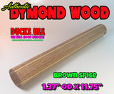 "DYMOND WOOD - AUTHENTIC Brown Spice 1.37"" OD x 11.75"" Full Rod"