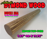 "DYMOND WOOD - AUTHENTIC Brown Two-Tone 1.37"" OD x 11.75"" Full Rod"