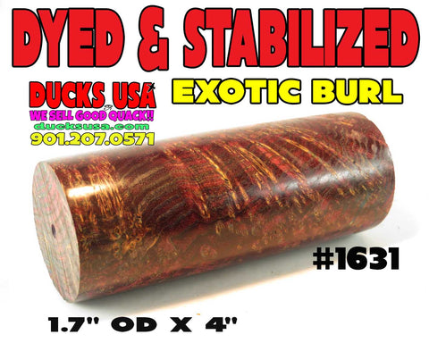 WOOD - BURL EXOTIC DOUBLE DYED & Stabilized Barrel Blank AMAZING #1631