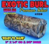 "WOOD - BURL EXOTIC Dyed & Stabilized 3"" x 1.4"" OD & 5/8"" Bore #1139"