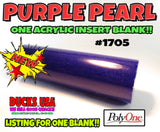 "ACRYLIC INSERT BLANK - PURPLE PEARL *NEW COLOR* - 4"" X 1.125"" OD  #1705"