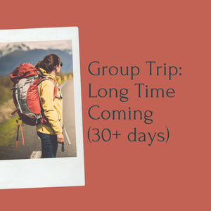 Group Trip: Long Time Coming