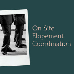 On-Site Elopement Coordination (Couple Only)