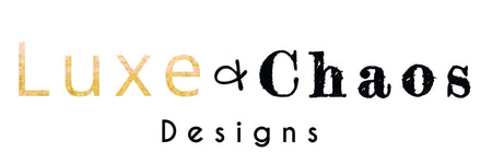 Luxe and Chaos Designs