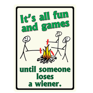 "Until Someone Loses a Weiner 12""x17"" Sign"