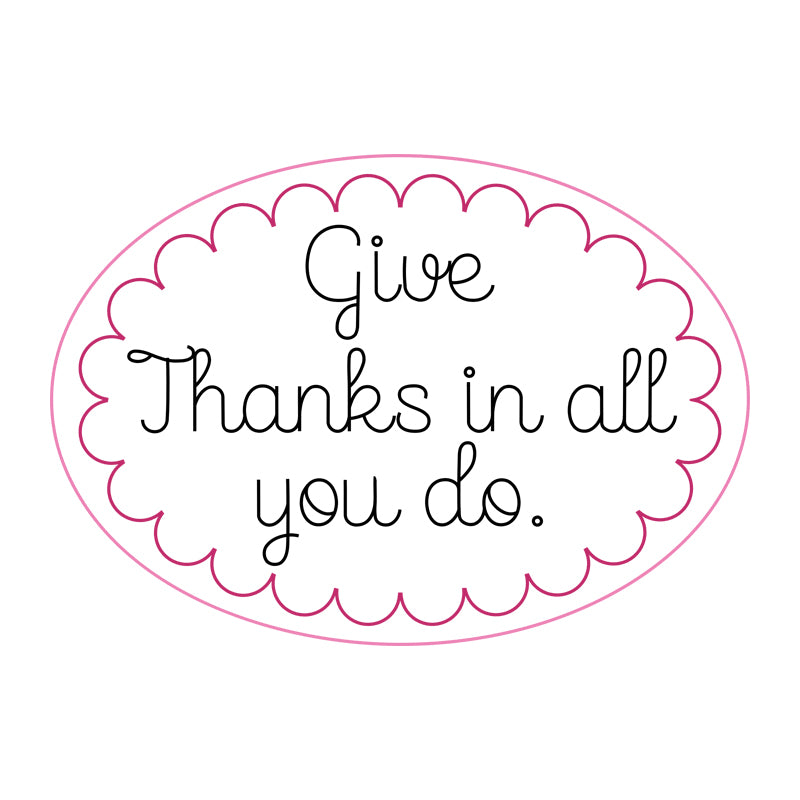 Give Thanks in All You Do
