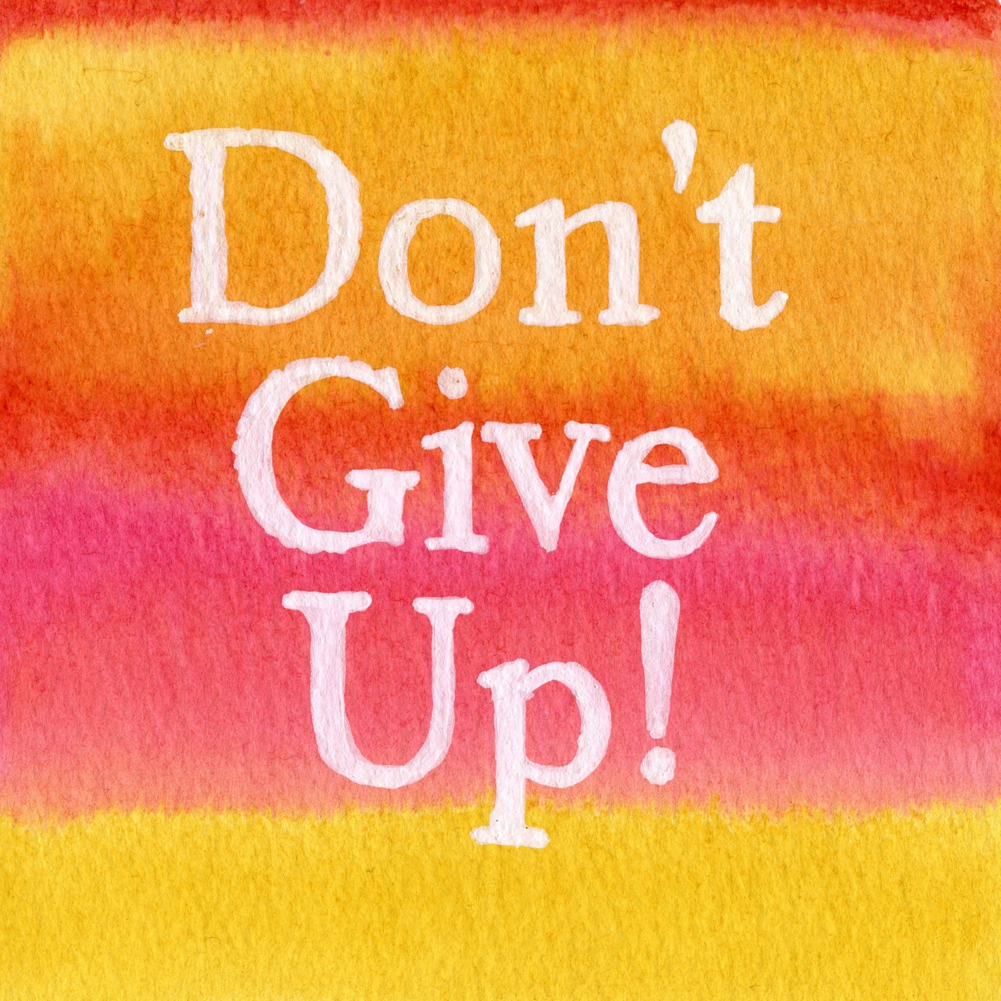 """Don't Give Up"" In Saffron Blush  Colour Wash Series AB11"