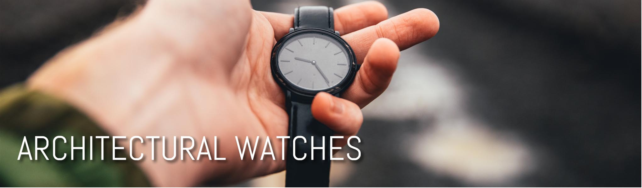 ARCHITECTURAL WATCHES