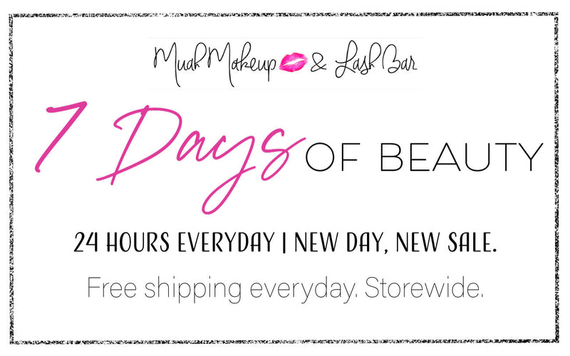 7 Days Of Beauty. 40% OFF Muah Products. 24 hours everyday. New Day, New Sale.
