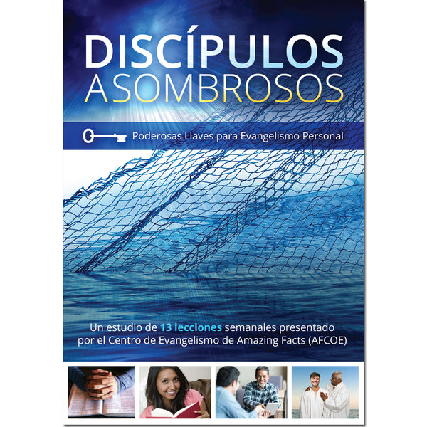 Discipulos Asombrosos (Amazing Disciples Spanish) by Amazing Facts
